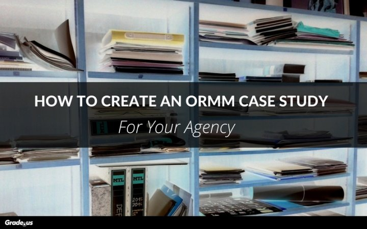 How-To-Create-An-ORMM-Case-Study.jpg